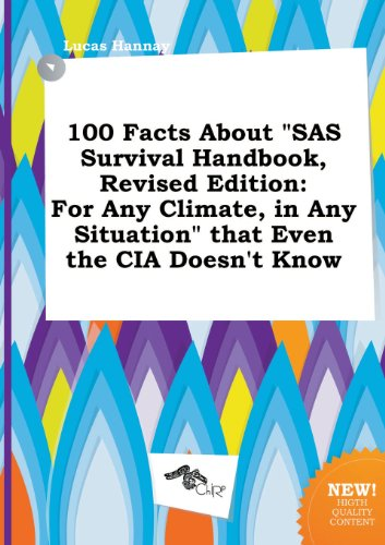 9785458860970: 100 Facts about SAS Survival Handbook, Revised Edition: For Any Climate, in Any Situation That Even the CIA Doesn't Know
