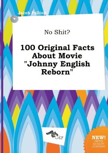 9785458861403: No Shit? 100 Original Facts about Movie Johnny English Reborn