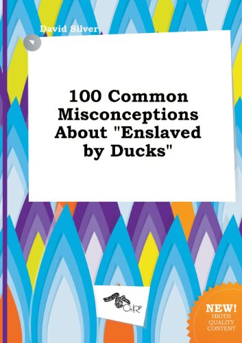 9785458895606: 100 Common Misconceptions about Enslaved by Ducks