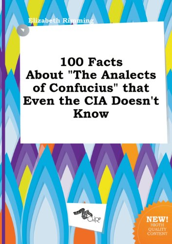 9785458898218: 100 Facts about the Analects of Confucius That Even the CIA Doesn't Know