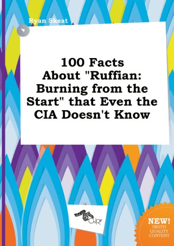 9785458919807: 100 Facts about Ruffian: Burning from the Start That Even the CIA Doesn't Know