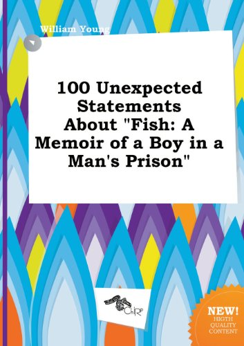 9785458930741: 100 Unexpected Statements about Fish: A Memoir of a Boy in a Man's Prison