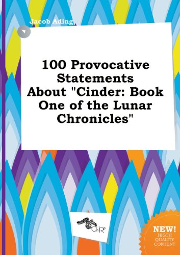 9785458978422: 100 Provocative Statements about Cinder: Book One of the Lunar Chronicles