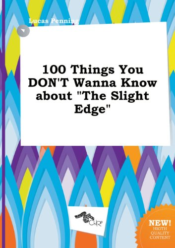 9785458984133: 100 Things You Don't Wanna Know about the Slight Edge