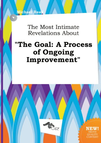 The Most Intimate Revelations about the Goal: A Process of Ongoing Improvement (5458994051) by Michael Read