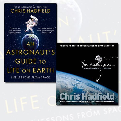 9785475461488: Chris Hadfield Collection 2 Books Bundle (An Astronaut's Guide to Life on Earth, You Are Here: Around the World in 92 Minutes[Hardcover])
