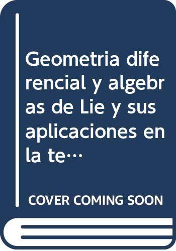 9785484009749: Geometría diferencial y álgebras de Lie y sus aplicaciones en la teoría de campos