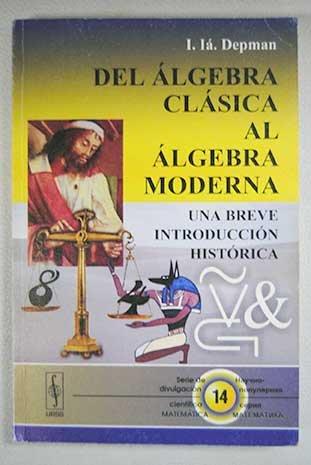 Del álgebra clásica al álgebra moderna: una