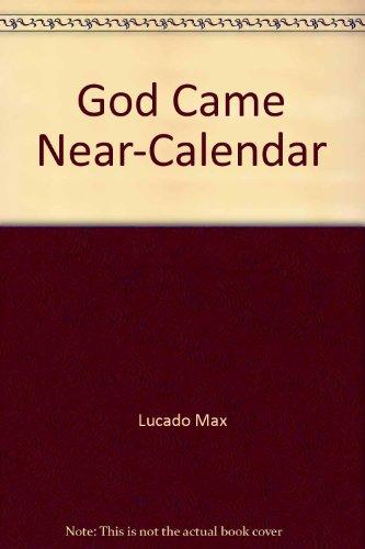 God Came Near-Calendar: Lucado, Max