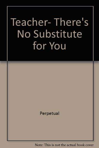 9785504402673: Teacher, There's No Substitute for You