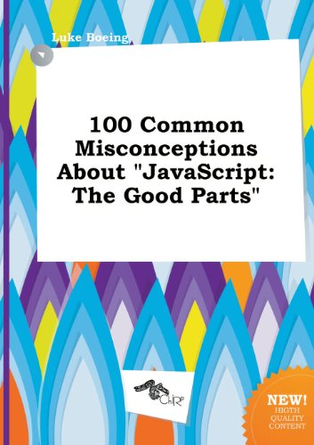 9785517011527: 100 Common Misconceptions about JavaScript: The Good Parts