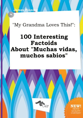 9785517029461: My Grandma Loves This!: 100 Interesting Factoids about Muchas Vidas, Muchos Sabios