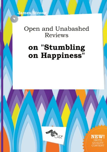 Open and Unabashed Reviews on Stumbling on Happiness (5517057144) by Strong, James