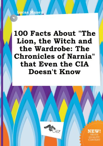 9785517064080: 100 Facts about the Lion, the Witch and the Wardrobe: The Chronicles of Narnia That Even the CIA Doesn't Know