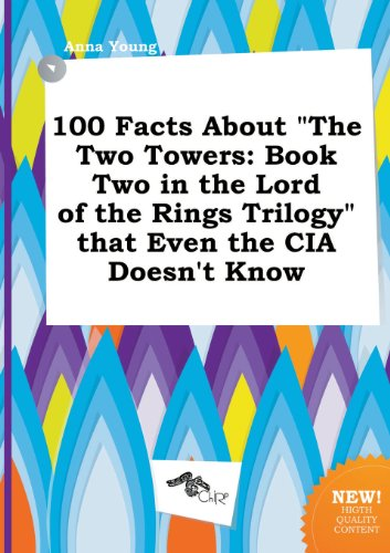 100 Facts about the Two Towers: Book Two in the Lord of the Rings Trilogy That Even the CIA Doesn't Know (5517079792) by Anna Young
