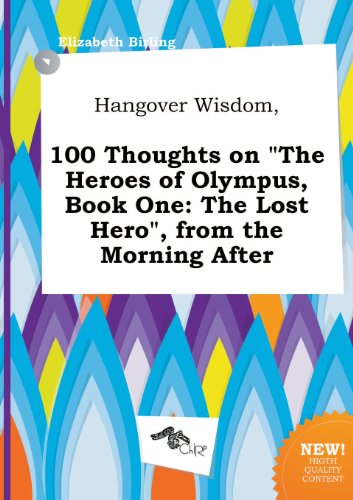 9785517089533: Hangover Wisdom, 100 Thoughts on the Heroes of Olympus, Book One: The Lost Hero, from the Morning After