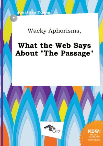Wacky Aphorisms, What the Web Says about the Passage (5517096808) by Jonathan Young