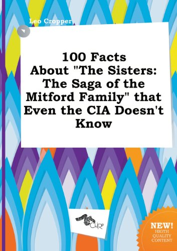 9785517125965: 100 Facts about the Sisters: The Saga of the Mitford Family That Even the CIA Doesn't Know