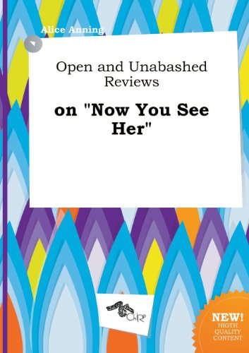 9785517147639: Open and Unabashed Reviews on Now You See Her