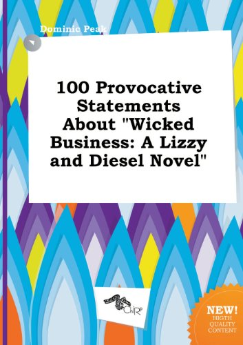 9785517164896: 100 Provocative Statements about Wicked Business: A Lizzy and Diesel Novel