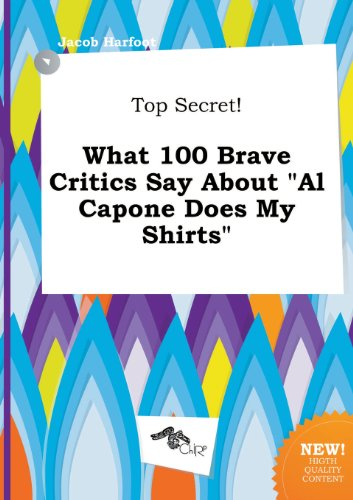 9785517178749: Top Secret! What 100 Brave Critics Say about Al Capone Does My Shirts