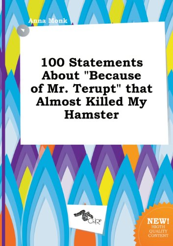 9785517179692: 100 Statements about Because of Mr. Terupt That Almost Killed My Hamster