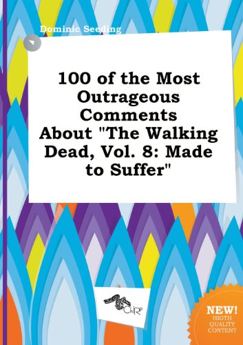 9785517188243: 100 of the Most Outrageous Comments about the Walking Dead, Vol. 8: Made to Suffer