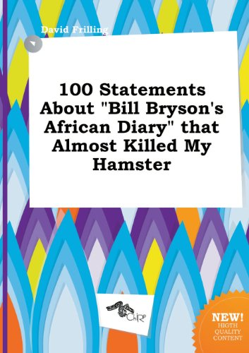 9785517201713: 100 Statements about Bill Bryson's African Diary That Almost Killed My Hamster