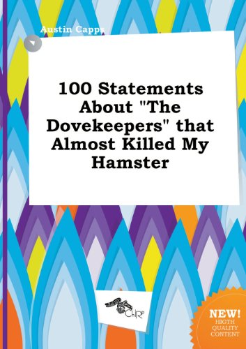 9785517229014: 100 Statements about the Dovekeepers That Almost Killed My Hamster