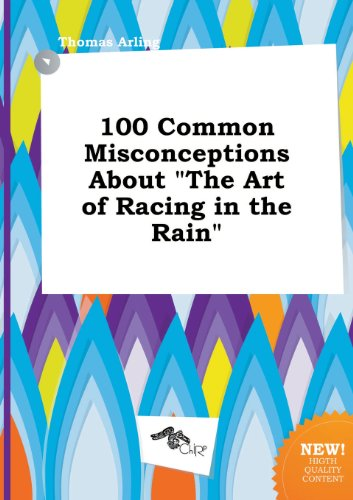 9785517232113: 100 Common Misconceptions about the Art of Racing in the Rain