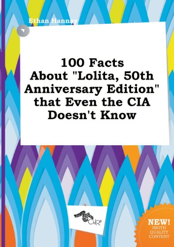 9785517238252: 100 Facts about Lolita, 50th Anniversary Edition That Even the CIA Doesn't Know