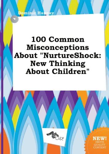 9785517258298: 100 Common Misconceptions about Nurtureshock: New Thinking about Children