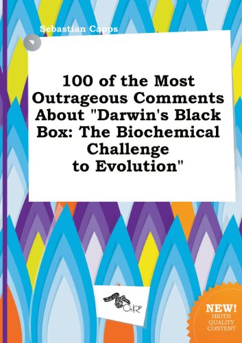 9785517262431: 100 of the Most Outrageous Comments about Darwin's Black Box: The Biochemical Challenge to Evolution