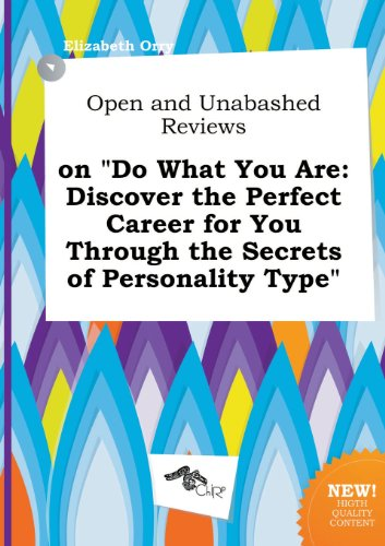 9785517262684: Open and Unabashed Reviews on Do What You Are: Discover the Perfect Career for You Through the Secrets of Personality Type