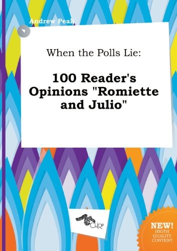 9785517267719: When the Polls Lie: 100 Reader's Opinions Romiette and Julio