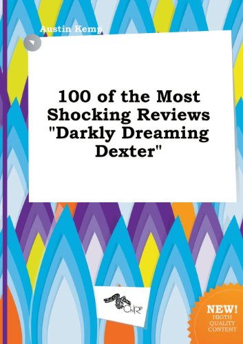 9785517272713: 100 of the Most Shocking Reviews Darkly Dreaming Dexter