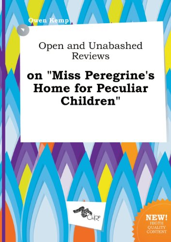 9785517273536: Open and Unabashed Reviews on Miss Peregrine's Home for Peculiar Children
