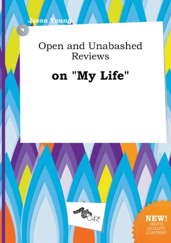 Open and Unabashed Reviews on My Life (5517273602) by Jason Young