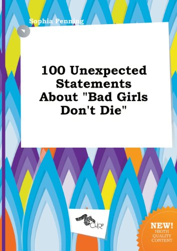 9785517274687: 100 Unexpected Statements about Bad Girls Don't Die