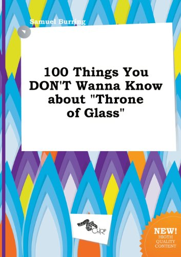 9785517276643: 100 Things You Don't Wanna Know about Throne of Glass