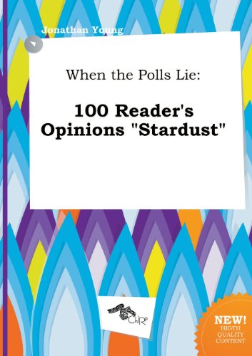 When the Polls Lie: 100 Reader's Opinions Stardust (5517292267) by Jonathan Young