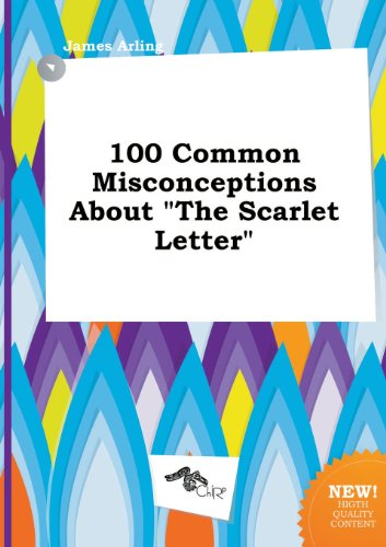 9785517297563: 100 Common Misconceptions about the Scarlet Letter