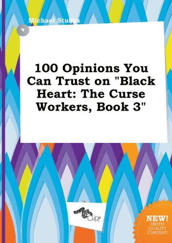100 Opinions You Can Trust on Black Heart: The Curse Workers, Book 3 (5517299792) by Stubbs, Michael