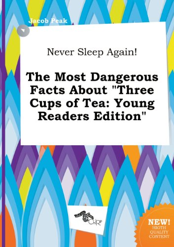 9785517302670: Never Sleep Again! the Most Dangerous Facts about Three Cups of Tea: Young Readers Edition