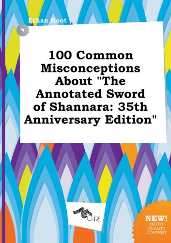 9785517333292: 100 Common Misconceptions about the Annotated Sword of Shannara: 35th Anniversary Edition