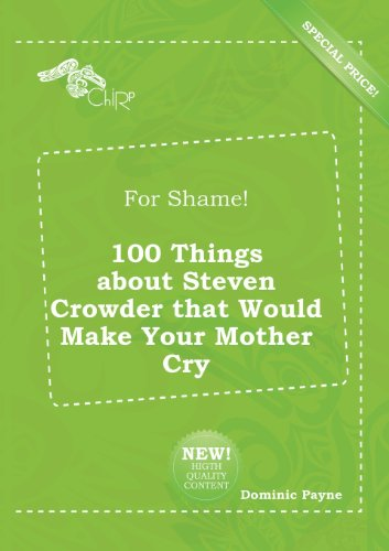 9785518166462: For Shame! 100 Things about Steven Crowder That Would Make Your Mother Cry