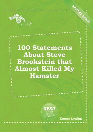9785518170391: 100 Statements about Steve Brookstein That Almost Killed My Hamster