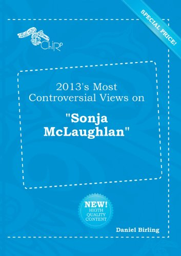 9785518184442: 2013's Most Controversial Views on Sonja McLaughlan