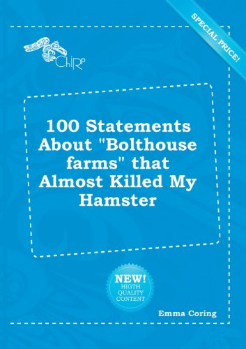 9785518201170: 100 Statements about Bolthouse Farms That Almost Killed My Hamster