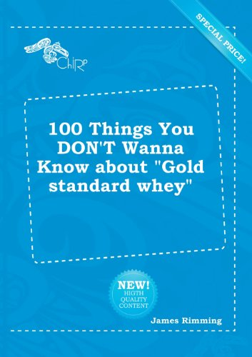 9785518201569: 100 Things You Don't Wanna Know about Gold Standard Whey